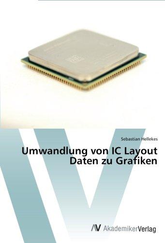 Umwandlung von IC Layout Daten zu Grafiken (German Edition)