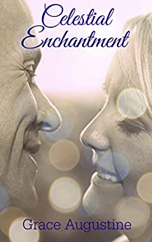 Celestial Enchantment (Diva to the Guides Book 3) by [Augustine, Grace]