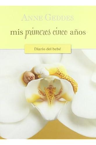 Mis Primeros Cinco Años.Diario Del Bebe: Edicion 2010