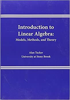 Book Introduction to Linear Algebra: Models, Methods, and Theory