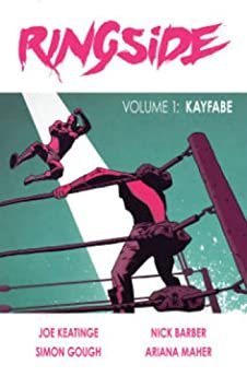 Ringside Volume 1: Kayfabe