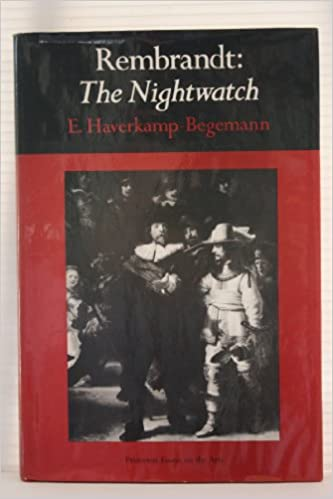 rembrandt the nightwatch princeton essays on the arts