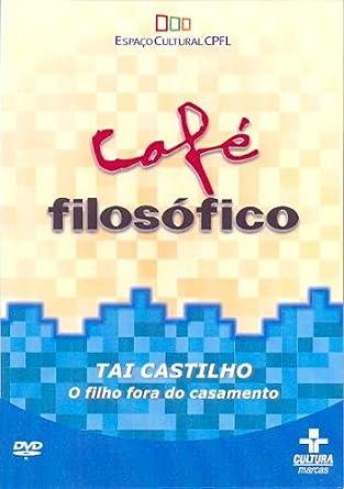 O Filho Fora do Casamento - Cafe Filosofico - Tai Castilho