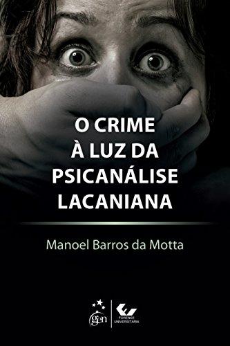 O Crime à Luz da Psicanálise Lacaniana