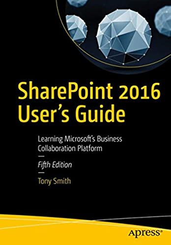 sharepoint 2016 user s guide learning microsoft s business rh amazon com sharepoint user guide pdf sharepoint user guide pdf