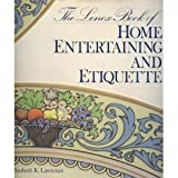 The Lenox Book of Home Entertaining and Etiquette, Elizabeth K. Lawrence and James B. Chiles, 0517570564