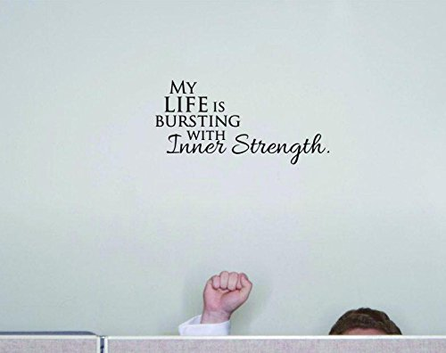 20 x 40 Design with Vinyl Moti 1816 3 My Life is Bursting with Inner Strength Black Self Esteem Peel /& Stick Wall Sticker Decal Inspirational Life Quote