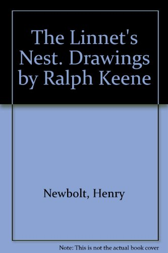 The Linnet's Nest. Drawings by Ralph Keene