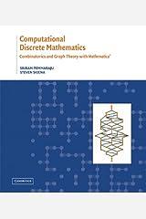 Computational Discrete Mathematics: Combinatorics and Graph Theory with Mathematica ® Kindle Edition