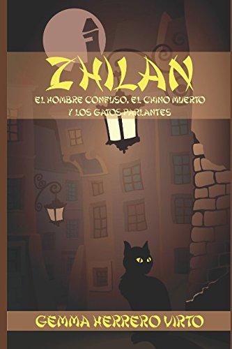 Amazon.com: Zhilan: El hombre confuso, el chino muerto y los ...