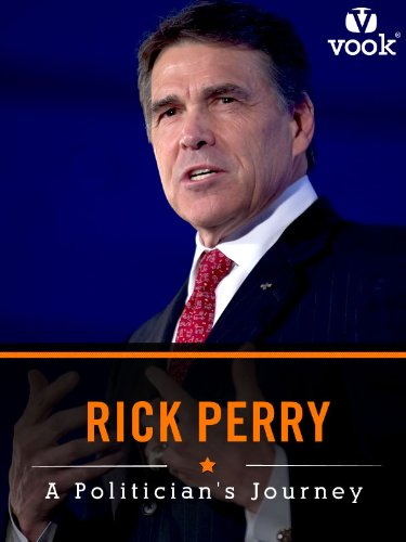 Rick Perry: A Politician's Journey