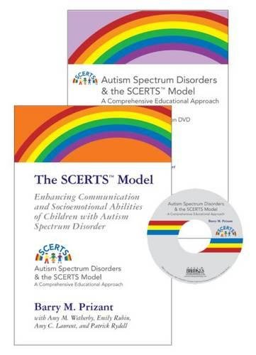 The SCERTS Model: Enhancing Communication and Socioemotional Abilities of Children with Autism Spectrum Disorder (Autism Spectrum Disorders and the Scerts Model) CD/DVD not included