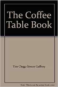 the coffee table book tim cleggsimon gaffney