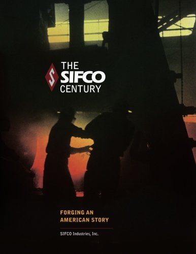 The Sifco Century  Forging An American Story