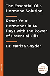 Amazon dr mariza snyder books biography blog audiobooks the essential oil hormone solution reset your hormones in 14 days with the power of fandeluxe Image collections