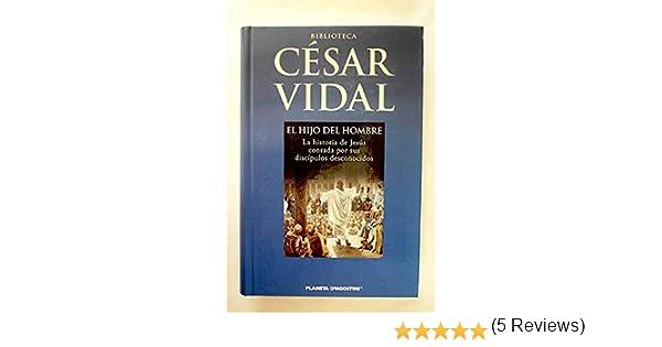 El Hijo Del Hombre: Amazon.es: Vidal, César: Libros