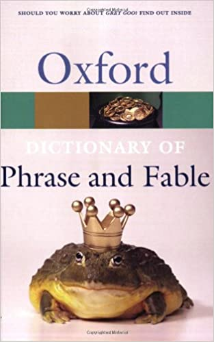 The Oxford Dictionary of Phrase and Fable (Oxford Reference)