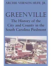 Greenville: The History of City and County in the South Carolina Piedmont