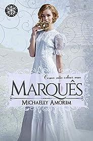Como não odiar um Marquês (Amores Indecentes Livro 4)