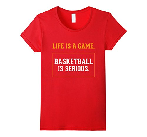 Womens Life is a Game Basketball is Serious Funny Basketball Gifts XL Red