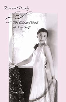 Fine and Dandy: The Life and Work of Kay Swift by [Ohl, Vicki]