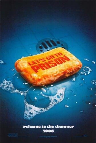 Let's Go to Prison Movie Poster (27 x 40 Inches - 69cm x 102cm) (2006) -(Dax Shepard)(Will Arnett)(Chi McBride)(Dylan Baker)(Steve Dahl)(David Koechner)