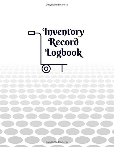 Inventory Record Logbook Large Daily Weekly Monthly Year Round Tracking Sheet And Inventory Management Control Book Entry Logbook Notebook For X 11 Paperback 120 Pages Inventory Manager Journals Crown 9781796724226 Amazon Com Books