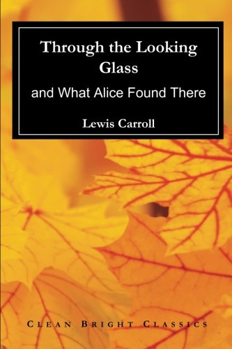 Download Through the Looking Glass: and What Alice Found There pdf