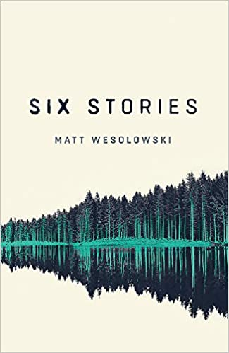 Six Stories: A Thriller: 1: Amazon.co.uk: Matt Wesolowski: 9781910633625:  Books