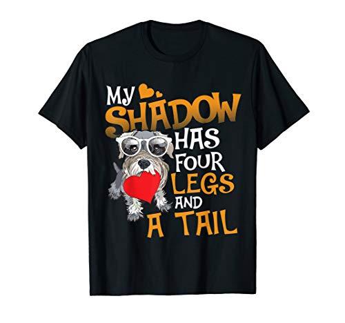 Mini Schnauzer Shirts My Shadow Has Four Legs And A Tail