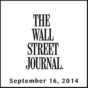 The Morning Read from The Wall Street Journal, September 16, 2014 Newspaper / Magazine