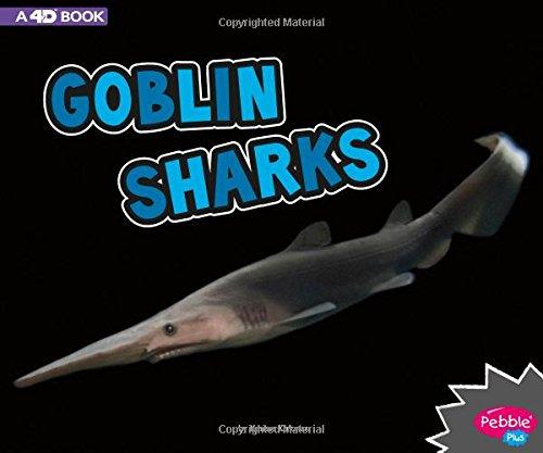 Goblin Shark - Goblin Sharks: A 4D Book (All About Sharks)
