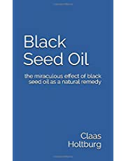 Black Seed Oil: the miraculous effect of black seed oil as a natural remedy