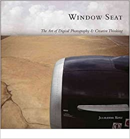 Book Window Seat: The Art of Digital Photography and Creative Thinking (Paperback) - Common