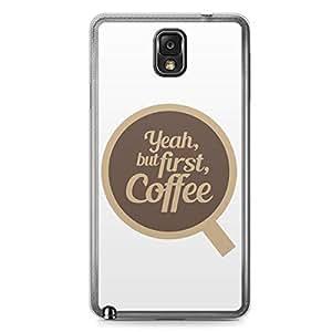 First Coffee Samsung Note 3 Transparent Edge Case