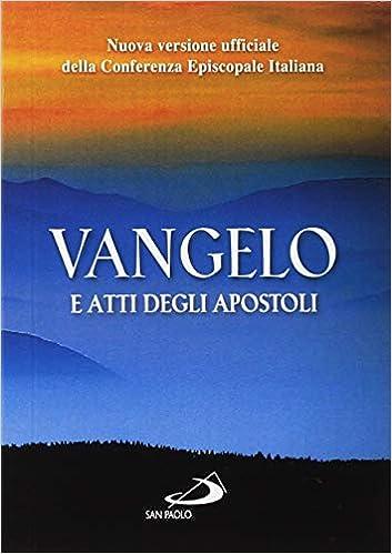 c8ce9ad19424ee Vangelo e Atti degli apostoli. Nuova versione ufficiale della Conferenza  Episcopale Italiana: Amazon.it: Libri