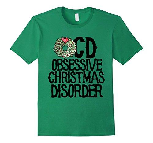 Mens OCD Obsessive Christmas Disorder t-shirt funny xmas party Medium Kelly Green Ocd Christmas T Shirt