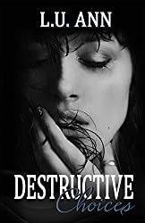 Destructive Choices (The Destructive Series) (Volume 2)