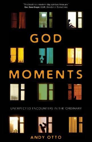 God Moments: Unexpected Encounters in the Ordinary: Otto, Andy: 9781594716478: Amazon.com: Books