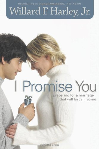 Read Online I Promise You: Preparing for a Marriage That Will Last a Lifetime pdf epub