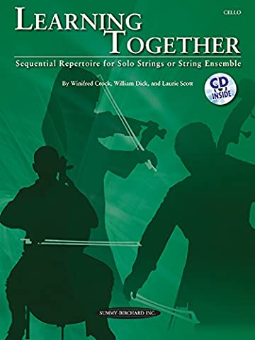 Learning Together: Sequential Repertoire for Solo Strings or String Ensemble (Cello), Book & CD (Learning Cello Dvd)