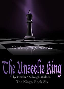 The Unseelie King (The Kings Book 6) by [Killough-Walden, Heather]