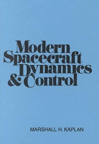 Modern Spacecraft Dynamics and Control 1st Edition( Hardcover ) by Kaplan, Marshall H. published by Wiley -