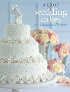 Wilton Wedding Cakes ,  A Romantic Portfolio