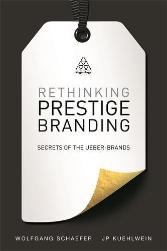 Rethinking Prestige Branding: Secrets of the Ueber…