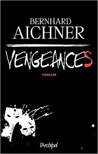 Vengeances de Bernhard Aichner - 2016