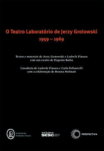 O Teatro Laboratório de Jerzy Grotowski. 1959-1969