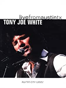 Tony Joe White - Live from Austin, TX