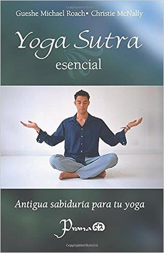 Yoga sutra esencial: Antigua sabiduria para tu yoga: Amazon ...
