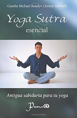 Yoga sutra esencial: Antigua sabiduria para tu yoga (Spanish ...